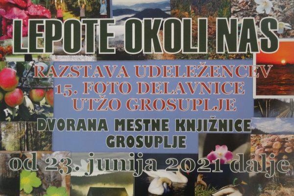 Lepote okoli nas – razstava udeležencev 15. foto delavnice UTŽO Grosuplje